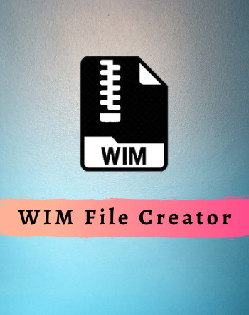 5 Best Free WIM File Creator Software For Windows