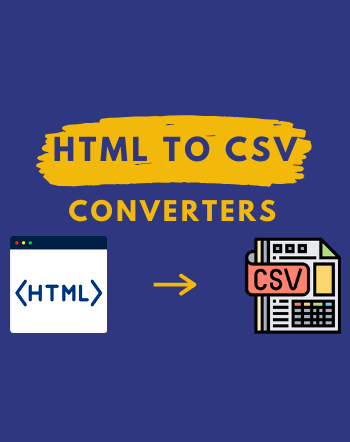 5 Best Free HTML to CSV Converter Software for Windows