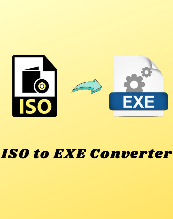 5 Best Free ISO to EXE Converter Software For Windows