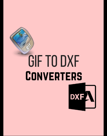 Best Free GIF to DXF Converter Software for Windows