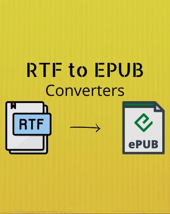 7 Best Free RTF to EPUB Converter Software for Windows