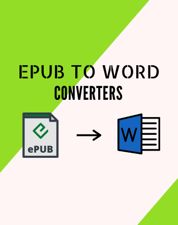 4 Best Free EPUB to Word Converter Software for Windows