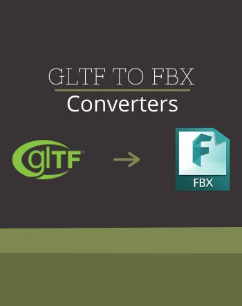 3 Best Free GLTF to FBX Converter Software for Windows