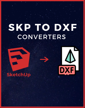 4 Best Free SKP to DXF Converter Software for Windows