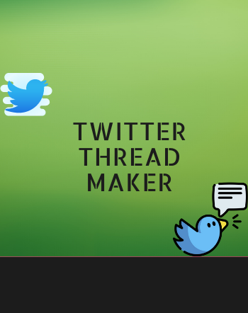 3 Best Free Online Twitter Thread Maker Websites