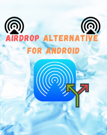 4 Best Free Airdrop Alternative For Android
