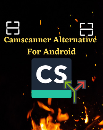 15 Best Free CamScanner Alternative For Android