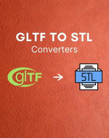 Best Free GLTF to STL Converter Software for Windows