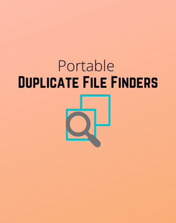 6 Best Free Portable Duplicate File Finder Software for Windows