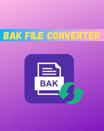 5 Best Free BAK File Converter Software For Windows