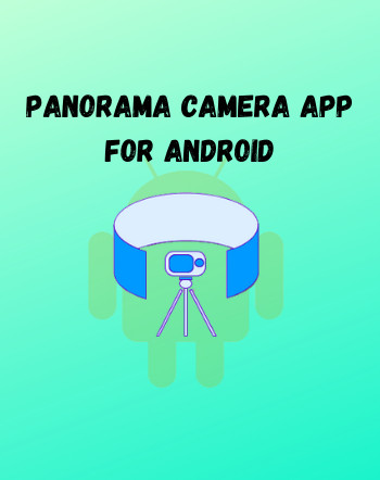 6 Best Free Panorama Camera App Android