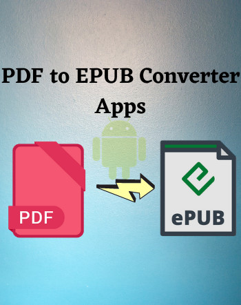6 Best Free PDF to EPUB Converter App For Android