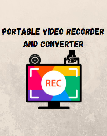 5 Best Free Portable Video Recorder And Converter Software For Windows