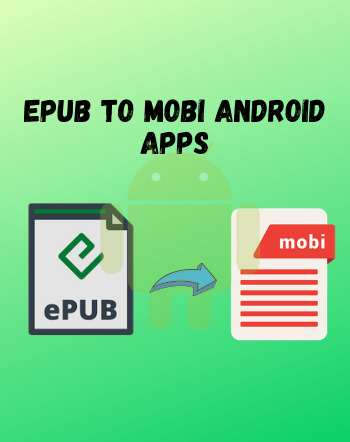 5 Best Free EPUB to MOBI Android Apps