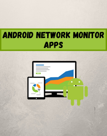 9 Best Free Android Network Monitor Apps