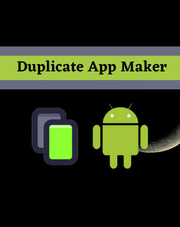 6 Best Free Duplicate App Maker For Android