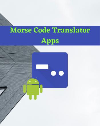 13 Best Free Morse Code Translator App For Android