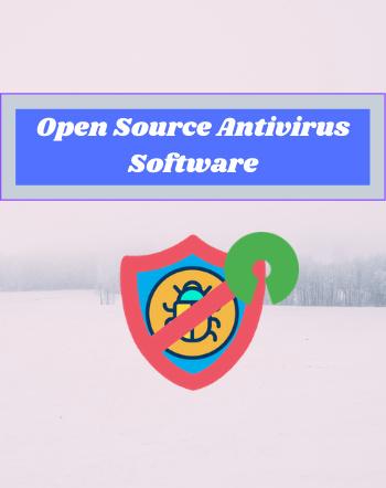 6 Best Free Open Source Antivirus Software For Windows