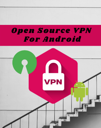 4 Best Free Open Source VPN For Android Apps