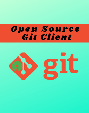4 Best Free Open Source Git Client Software For Windows