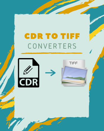 5 Best Free CDR to TIFF Converter Software for Windows