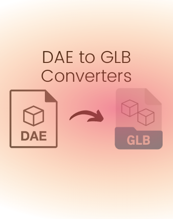 5 Best Free DAE to GLB Converter Software for Windows