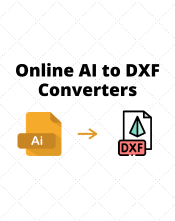 4 Best Free AI to DXF Converter Online Websites