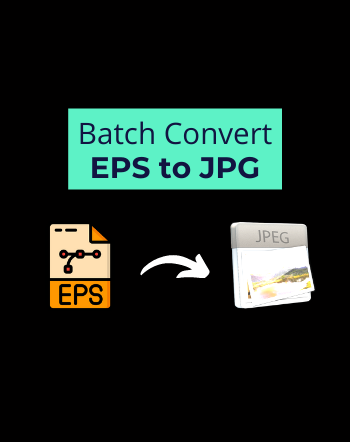 4 Best Free Software to Batch Convert EPS to JPG for Windows