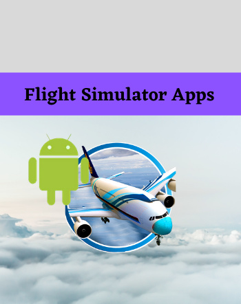 5 Best Free Flight Simulator Apps For Android