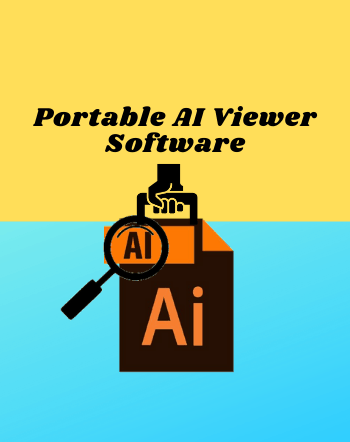 8 Best Free Portable AI Viewer Software For Windows
