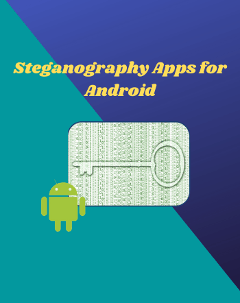 7 Best Free Steganography Apps For Android