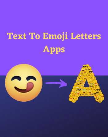 6 Best Free Text To Emoji Letters Apps For Android