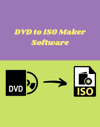 9 Best Free DVD to ISO Maker Software For Windows
