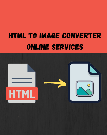 8 Best Free HTML to Image Converter Online Services