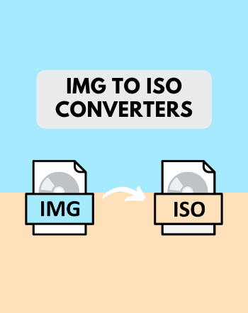 5 Free IMG to ISO Converters for Windows