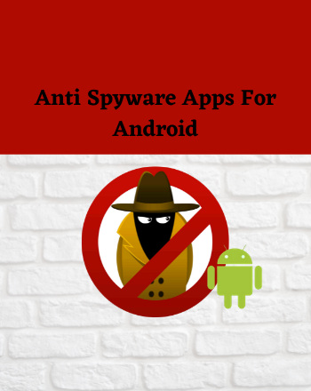 9 Best Free Anti-Spyware Apps For Android