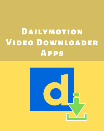 5 Free Dailymotion Video Downloader Apps for Android