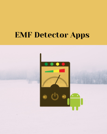 22 Best Free EMF Detector Apps For Android