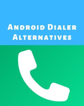 12 Free Google Phone App Alternatives on Android