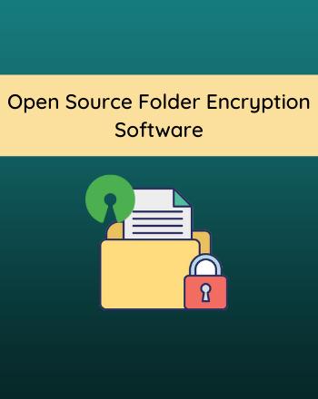 10 Best Free Open Source Folder Encryption Software