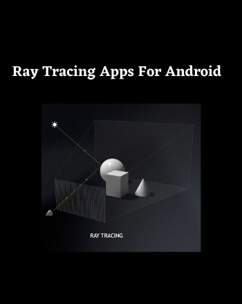 5 Best Free Ray Tracing App For Android