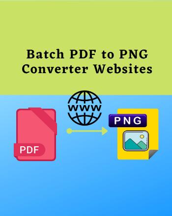 7 Best Free Online Batch PDF to PNG Converter Websites
