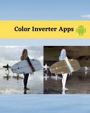 8 Best Free Color Inverter App For Android