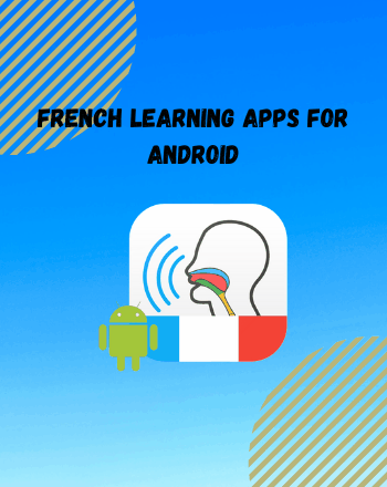 11 Best Free French Learning Apps For Android
