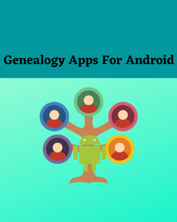 18 Best Free Genealogy App For Android