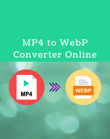 7 Free Websites to Convert MP4 to WebP Online