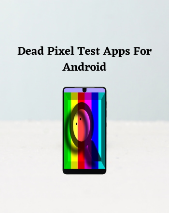 9 Best Free Dead Pixel Test App For Android