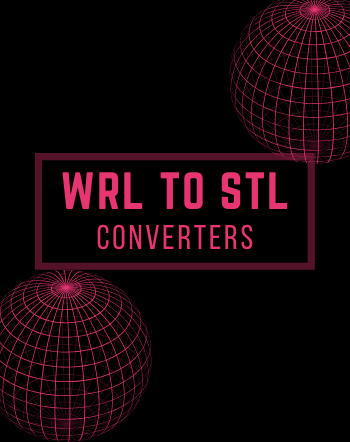 5 Best Free WRL to STL Converter Software for Windows